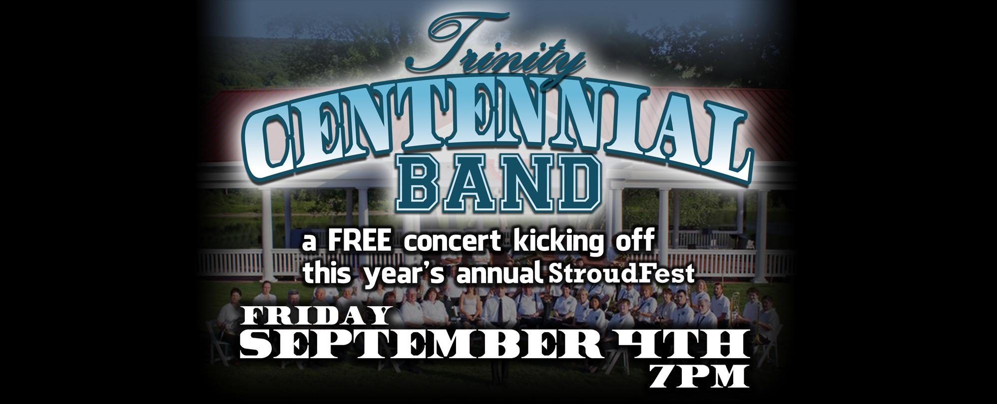 Trinity Centennial Band         This is a FREE Event