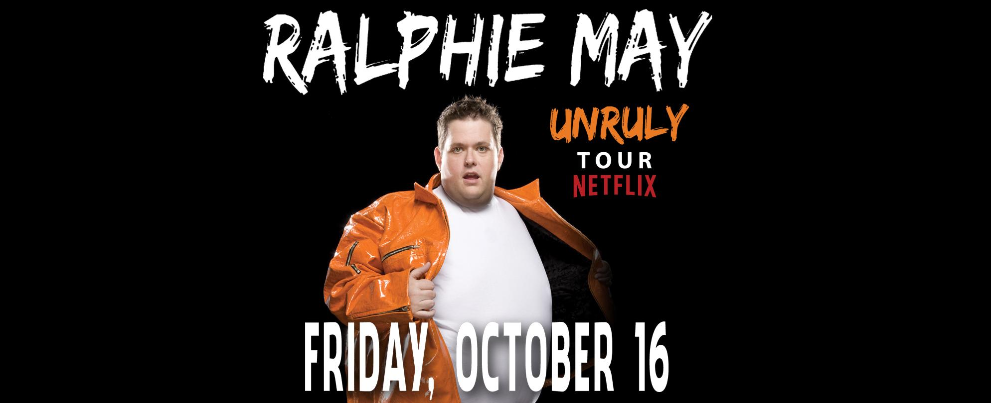Ralphie May: Netflix Unruly Tour