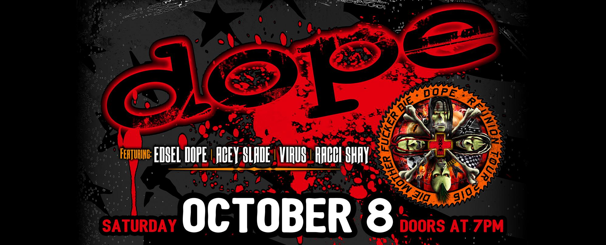 Dope Reunion Tour 2016 featuring Edsel Dope, Acey Slade, Virus, Racci Shay