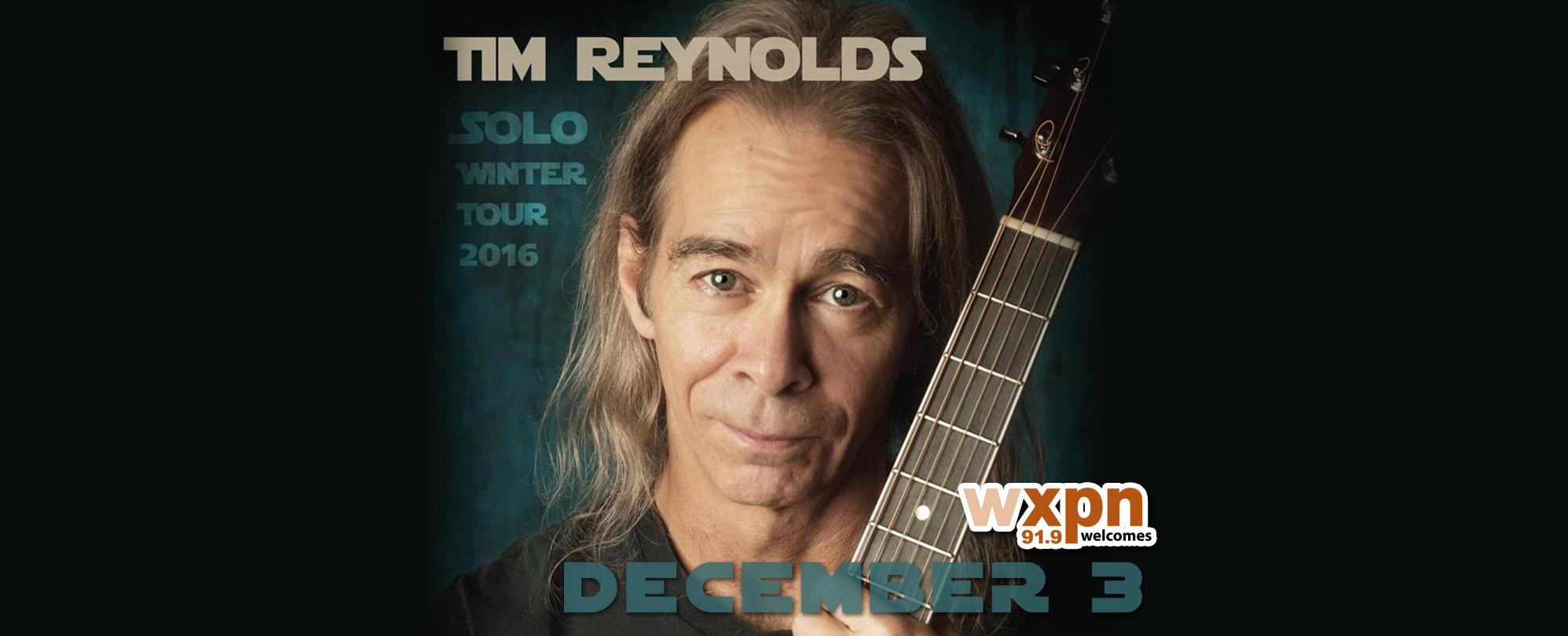 WXPN Welcomes: Tim Reynolds - Solo Winter Tour 2016